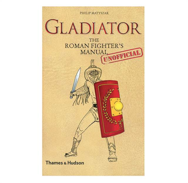 Gladiator - The Roman Fighter's Unofficial Manual