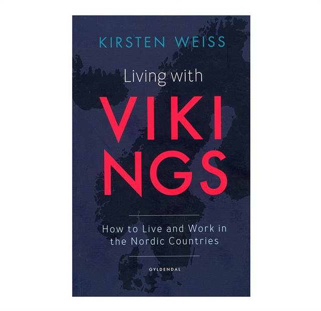 Living with Vikings - How to Live and Work in the Nordic Countries