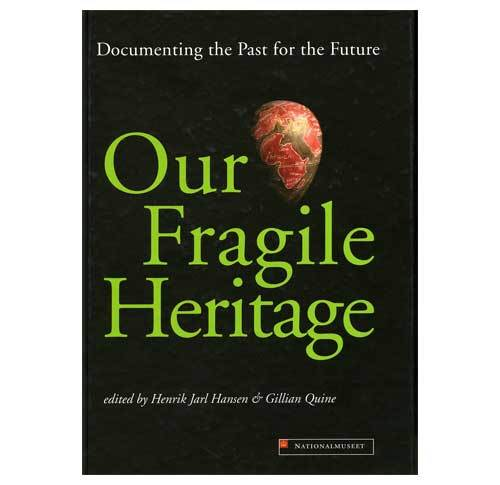 Our Fragile Heritage - Documenting the Past for the Future