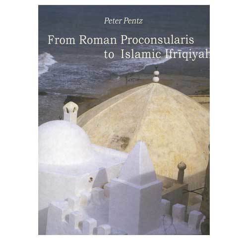 From Roman Prosonsularis to Islamic Ifriqiyah