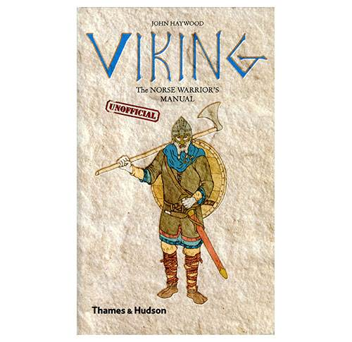 Viking - The Norse Warrior's (Unofficial) Manual