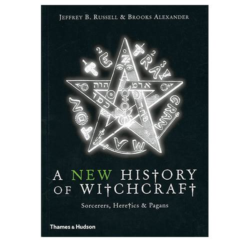 A New History of Witchcraft - Sorcerers, Heretics & Pagans