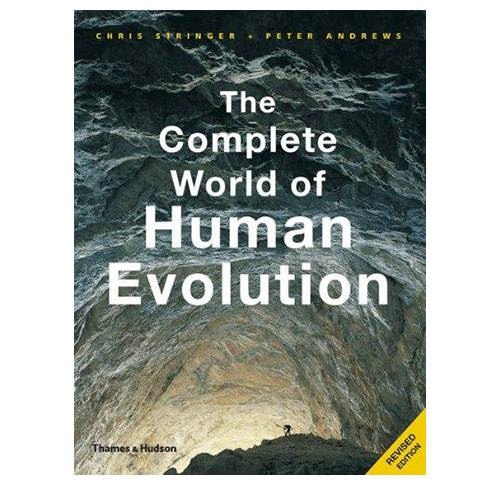 The Complete World of Human Evolution - Revised Edition