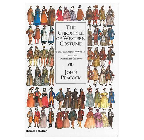 The Chronicles of Western Costume - From the Ancient World to the late Twentieth Century