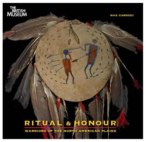 Ritual & Honour - Warriors of the North American Plains