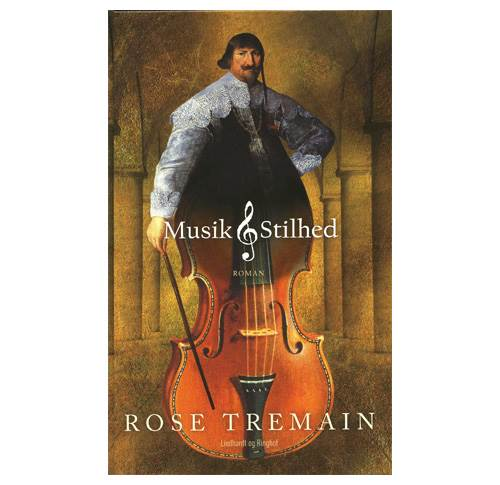 Rose Tremain: Musik og stilhed