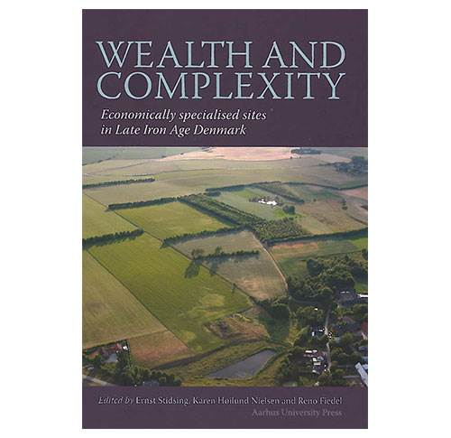 Wealth and Complexity - Economically specialised sites in Late Iron Age Denmark