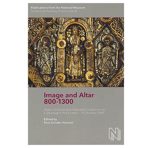 PNM vol. 23: Image and Altar 800 - 1300 - Papers from an International Conference in Copenhagen 24 October - 27