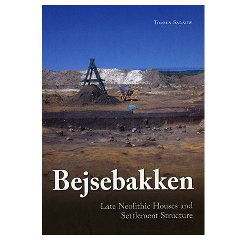 Bejsebakken - Late Neolithic Houses and Settlement Structures