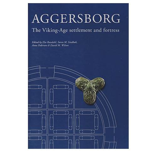 Aggersborg - The Viking-Age Settlement and fortress