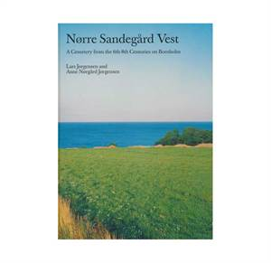 Nørre Sandegård Vest. A cemetery from the 6th-8th centuries on Bornholm - volume 14