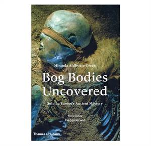 Bog Bodies Uncovered - Solving Europe's Ancient Mystery