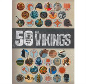 50 things you should know about the Vikings - 8-12 years