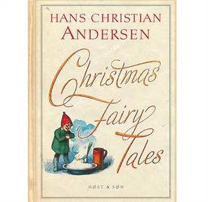 Christmas Fairy Tales - by Hans Christian Andersen