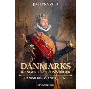 Danmarks konger og dronninger / Danish Kings and Queens