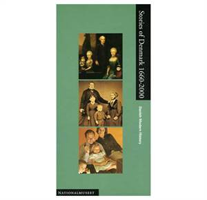 Stories of Denmark 1660 - 2000. Danish Modern History