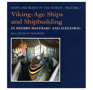 Viking-Age Ships and Shipbuildingin Hedeby / Haithabu and Schleswig
