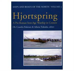 Hjortspring - A Pre-Roman Iron-Age Warship in Context