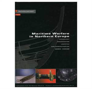 PNM vol. 6: Maritime Warfare in Northern Europe Technology, Organisation, Logistics and Administration 500 BC
