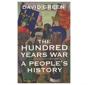 The Hundred Years War - A People's History