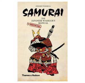 Samurai - The Japanese Warrior's (Unofficial) Manual