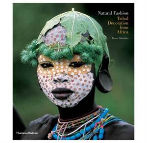 Natural Fashion - Tribal Decoration from Africa. Contains 160 fantastic full-page colour photos