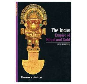 The Incas - Empire of Blood and Gold