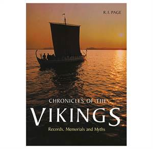 Chronicles of the Vikings - Records, Memorials and Myths