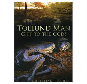 Tollund Man - Gift to the Gods