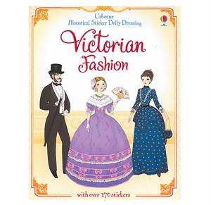Victoriansk mode - Klistermærker & Påklædningsdukker - Victorian Fashion - Historical Sticker Dolly Dressing  - 7+