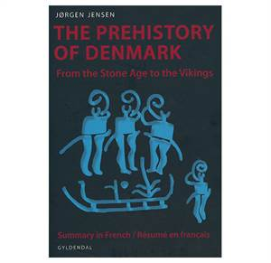 The Prehistory of Denmark - From the Stone Age to the Vikings