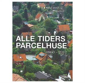 Alle tiders parcelhuse 1860 - 2012