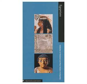Egyptians - Museum guide to the Collection of Classical and Near Eastern Antiquities