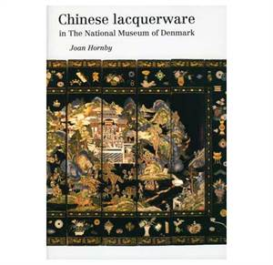 Chinese Lacquerware in The National Museum of Denmark
