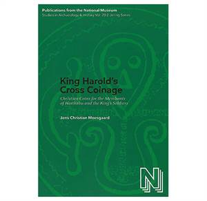 PNM vol. 20:2: King Harold's Cross Coinage - Christian Coins for the Merchants of Haithabu and the King's Soldiers