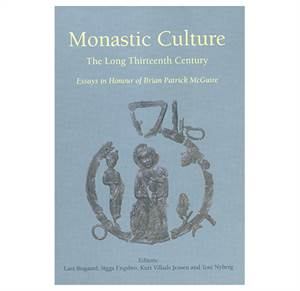 Monastic Culture - The Long Thirteenth Century