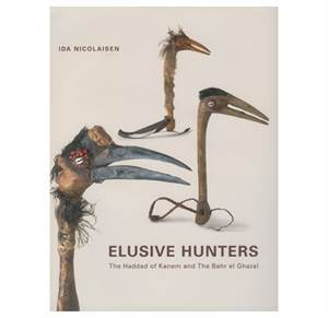 Elusive Hunters - The Haddad of Kanem and the Bahr el Ghazal.