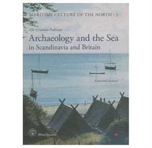 Archaeology and the Sea - in Scandinavia and Britain