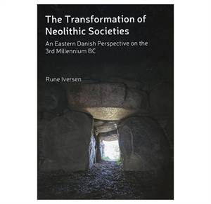 The Transformation of Neolithic Societies - An Eastern Danish Perspective on the 3rd Millenium BC