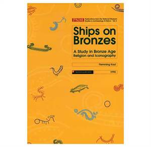 PNM vol. 3: Ships on Bronzes. A Study in Bronze Age Religion and Iconography 1-2