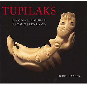 Tupilaks - Magical figures from Greenland